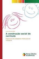 A Construcao Social Do Curriculo