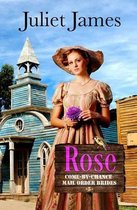 Rose - Book 5 Come by Chance Mail Order Brides