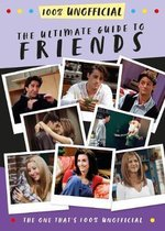 The Ultimate Guide to Friends (The One That's 100% Unofficial)