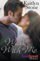 Walk with Me (Bookstrand Publishing Romance)