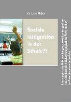 Soziale Integration in der Schule?!