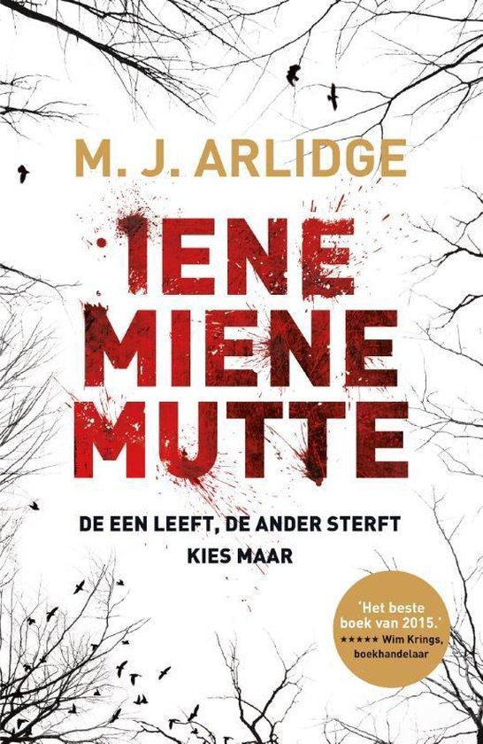 Boek cover Iene Miene Mutte van M.J. Arlidge (Paperback)