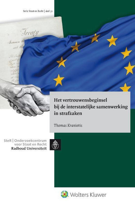 Het vertrouwensbeginsel bij de interstatelijke samenwerking in strafzaken - none pdf epub