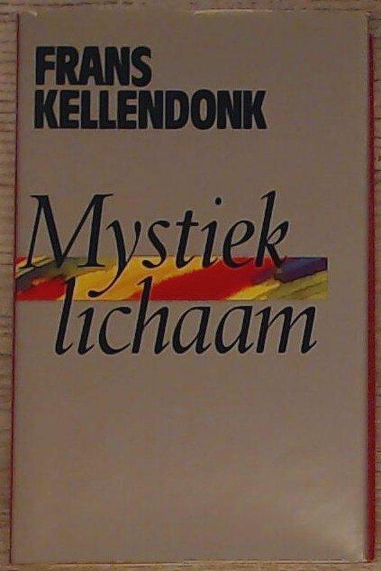 Mystiek lichaam - Frans Kellendonk |