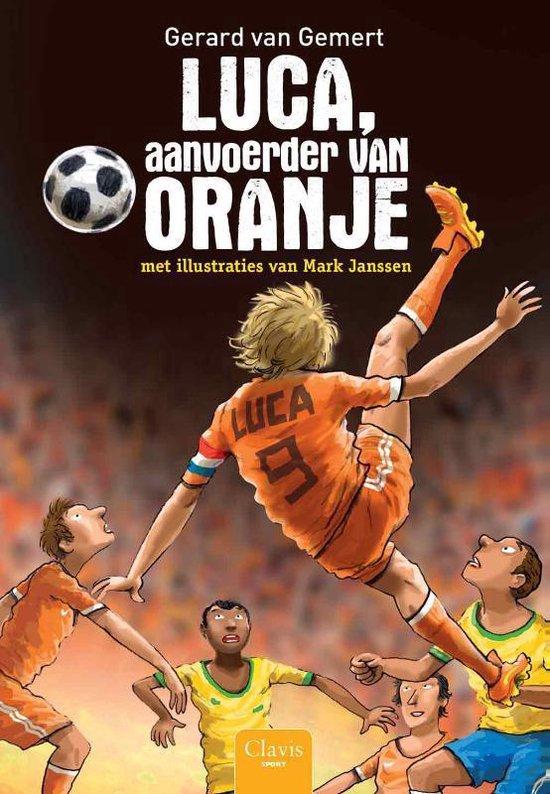 Luca, aanvoerder van Oranje - Gerard van Gemert |