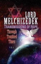 Lord Melchizedek - Transmissions of Hope,
