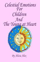 Celestial Emotions for Children and the Young at Heart