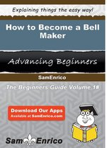 How to Become a Bell Maker