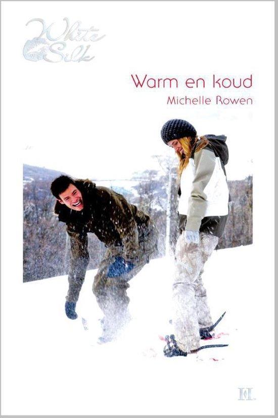 Warm en koud - Michelle Rowen  