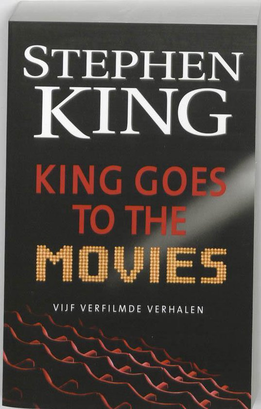 King goes to the movies - Stephen King |