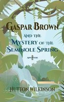 Gaspar Brown and the Mystery of the Seminole Spring