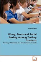 Worry, Stress and Social Anxiety Among Tertiary Students
