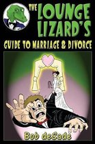 The Lounge Lizard's Guide to Marriage and Divorce