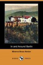 Boek cover In and Around Berlin (Dodo Press) van Minerva Brace Norton