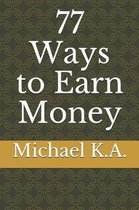 77 Ways to Earn Money