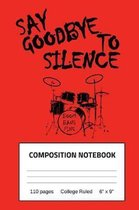 Say Goodbye to Silence Boom Bang Ping Composition Notebook