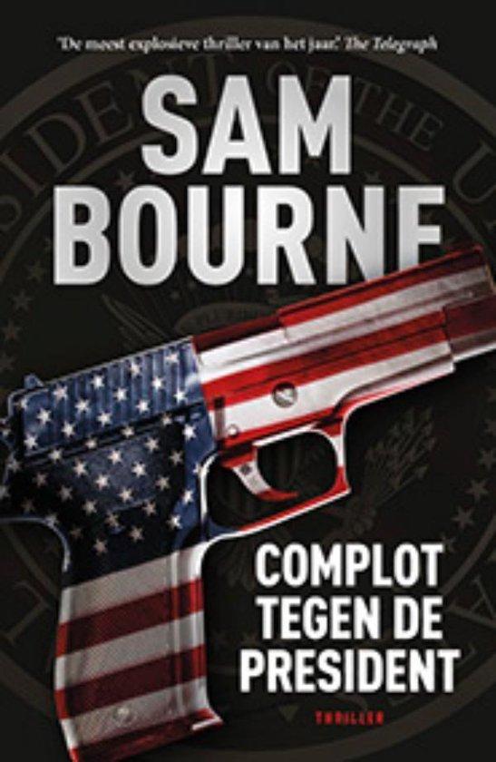 Complot tegen de president - Sam Bourne |