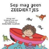Sep mag geen zeediertjes - uitleg voor kinderen met een vis, schaal en schelpdierallergie