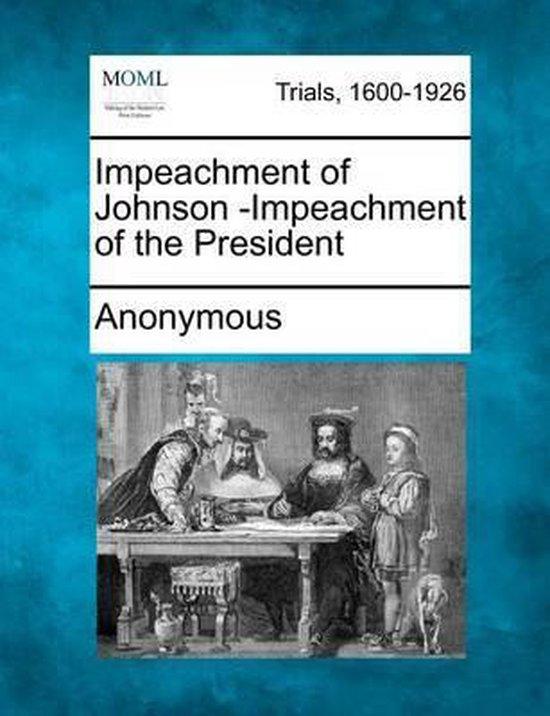 Impeachment of Johnson -Impeachment of the President