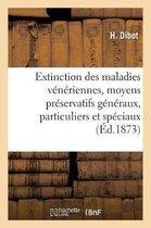 Extinction Des Maladies Veneriennes, Moyens Preservatifs Generaux, Particuliers Et Speciaux