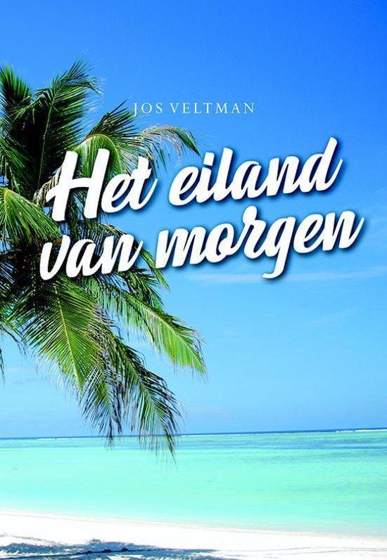 Het eiland van morgen - Jos Veltman | Fthsonline.com