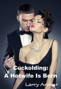 Cuckolding: A Hotwife Is Born