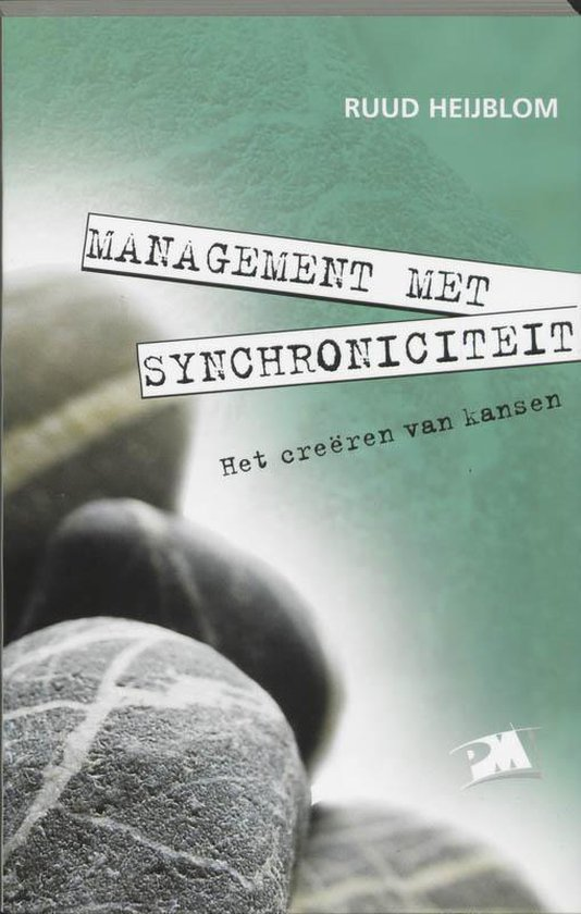 PM-reeks - Management met synchroniciteit - R. Heijblom  