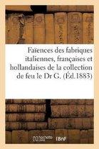 Catalogue de faiences anciennes des fabriques italiennes, francaises et hollandaises