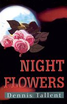 Night Flowers