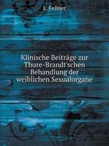 Klinische Beitrage Zur Thure-Brandt'schen Behandlung Der Weiblichen Sexualorgane
