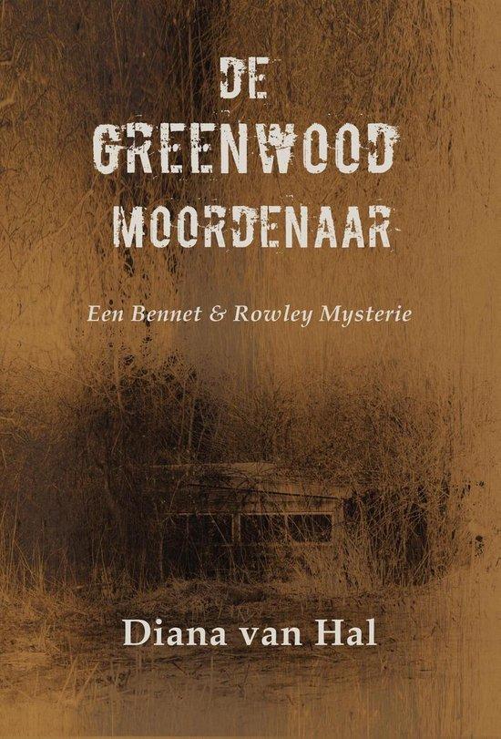Een Bennet & Rowley mysterie 3 - De Greenwood moordenaar - Diana van Hal  