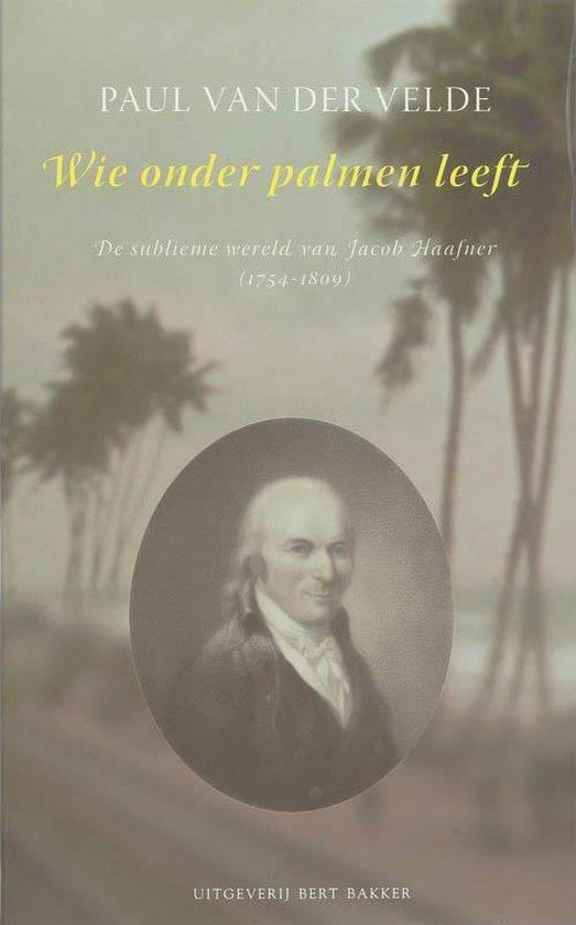 Wie onder palmen leeft - Paul van der Velde |