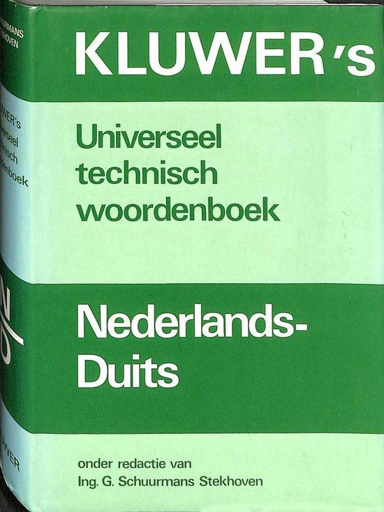 Kluwer's universeel technisch woordenboek Nederlands-Duits - Ing. G. Schuurmans Stekhoven |