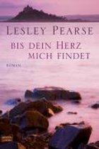 Boek cover Bis dein Herz mich findet van Lesley Pearse