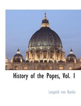 History of the Popes, Vol. 1