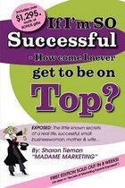 If I'm SO Successful - How Come I Never Get to be on Top?