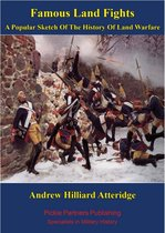 Famous Land Fights; A Popular Sketch Of The History Of Land Warfare [Illustrated Edition]