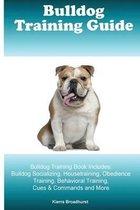 Bulldog Training Guide Bulldog Training Book Includes