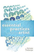 Seven Essential Practices for the Professional Artist