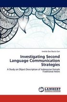 Investigating Second Language Communication Strategies
