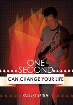 One Second Can Change Your Life