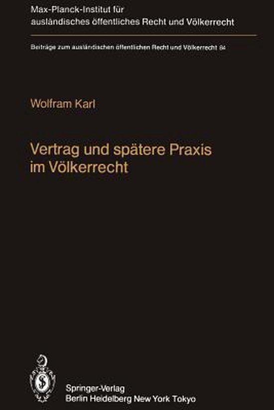 Vertrag und Spatere Praxis im Volkerrecht / Treaty and Subsequent Practice in International Law