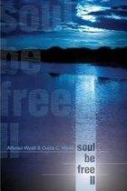 Soul Be Free II