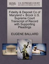 Fidelity & Deposit Co of Maryland V. Brock U.S. Supreme Court Transcript of Record with Supporting Pleadings