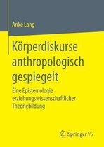 Koerperdiskurse Anthropologisch Gespiegelt