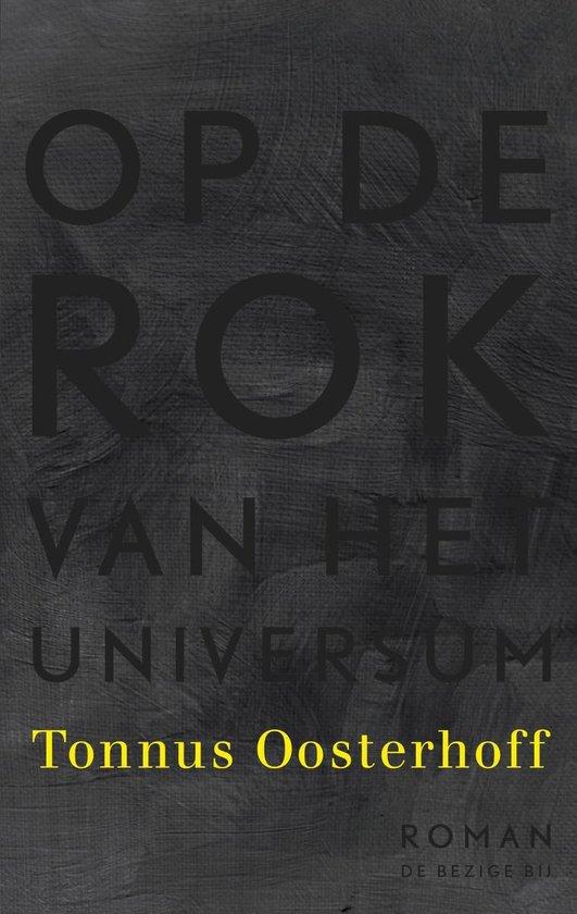 Op de rok van het universum - Tonnus Oosterhoff |