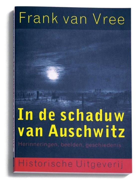 In de schaduw van Auschwitz - F.P.I.M. van Vree  