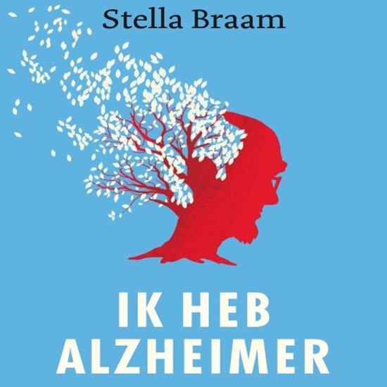 Boek cover Ik heb Alzheimer van Stella Braam (Onbekend)