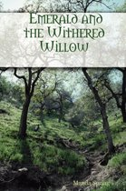 Emerald and the Withered Willow
