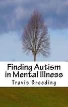Finding Autism in Mental Illness
